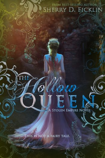 THE HOLLOW QUEEN (Stolen Empire #5) by Sherry D. Ficklin