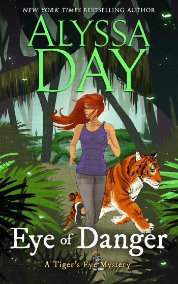 EYE OF DANGER (Tiger's Eye Mysteries #4) by Alyssa Day