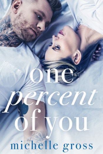 ONE PERCENT OF YOU by Michelle Gross