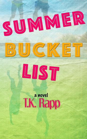 SUMMER BUCKET LIST by T.K. Rapp