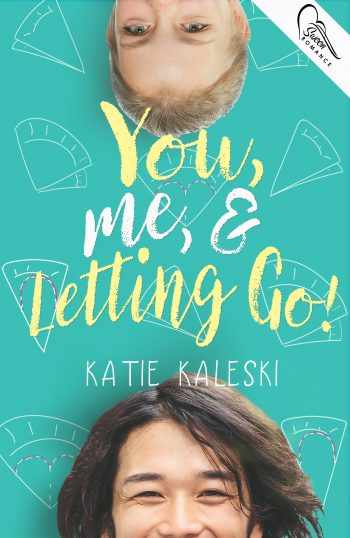 YOU, ME AND LETTING GO by Katie Kaleski