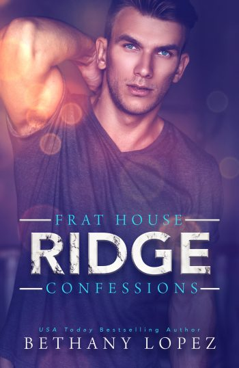 RIDGE (Frat House Confessions #1) by Bethany Lopez