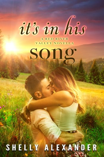 IT'S IN HIS SONG (Red River Valley #6) by Shelly Alexander