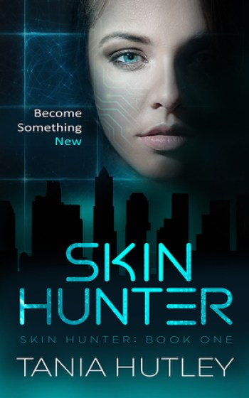 SKIN HUNTER (Skin Hunter #1) by Tania Hutley