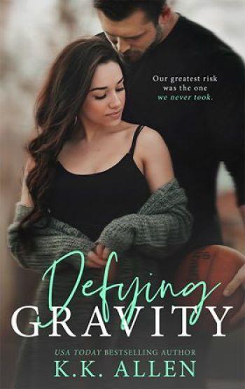 DEFYING GRAVITY (Gravity #2) by K.K. Allen