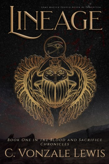 LINEAGE (The Blood and Sacrifice Chronicles #1) by C. Vonzale Lewis