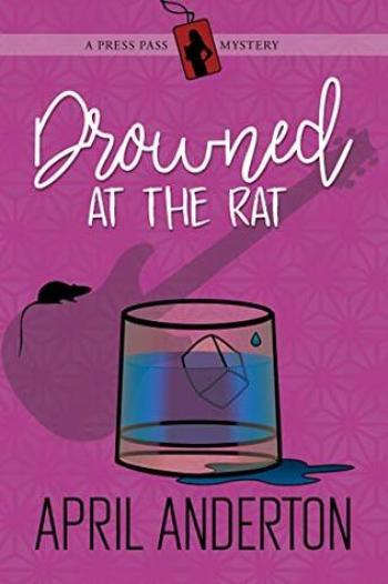 DROWNED AT THE RAT (Press Pass Mysteries) by April Anderton
