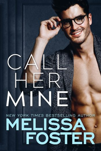 CALL HER MINE (Harmony Pointe #1) by Melissa Foster