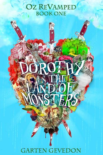 DOROTHY IN THE LAND OF MONSTERS (Oz ReVamped #1) by Garten Gevedon
