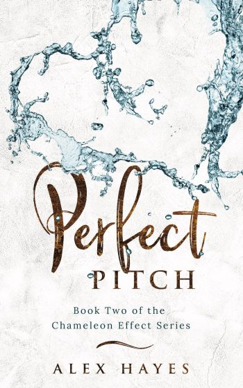 PERFECT PITCH (The Chameleon Effect #2) by Alex Hayes