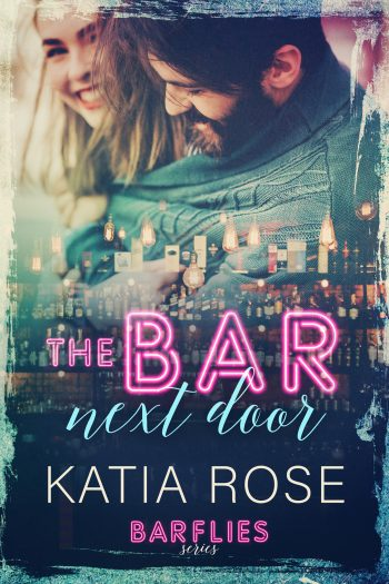 THE BAR NEXT DOOR (Barflies #1) by Katia Rose