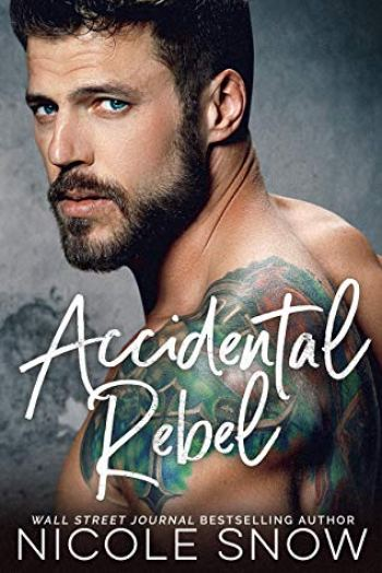 ACCIDENTAL REBEL (A Marriage Mistake Romance) by Nicole Snow