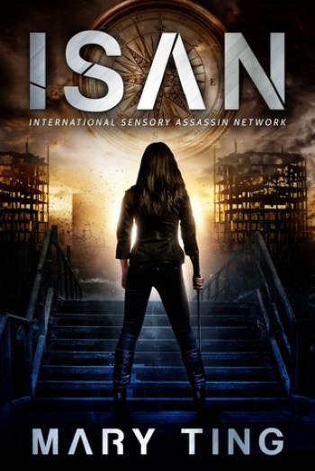 ISAN (International Sensory Assassin Network #1) by Mary Ting