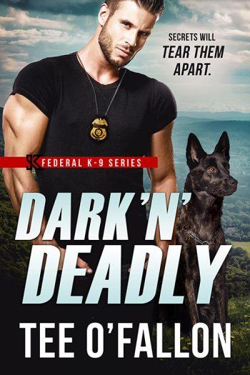 DARK 'N' DEADLY (Federal K-9 #3) by Tee O'Fallon