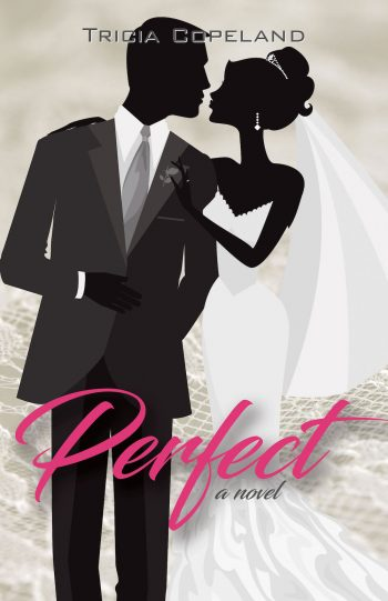 PERFECT by Tricia Copeland