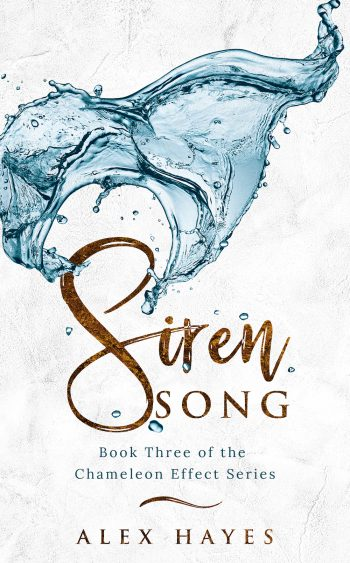 SIREN SONG (The Chameleon Effect #3) by Alex Hayes