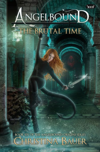 THE BRUTAL TIME (Angelbound Origins #6) by Christina Bauer