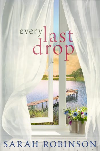 EVERY LAST DROP by Sarah Robinson