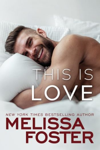 THIS IS LOVE (Harmony Pointe #2) by Melissa Foster