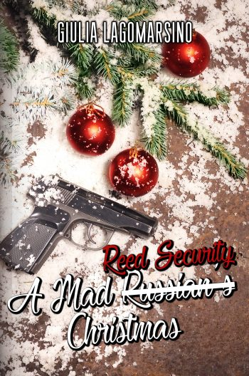 A MAD REED SECURITY CHRISTMAS (Reed Security #20) by Giulia Lagomarsino