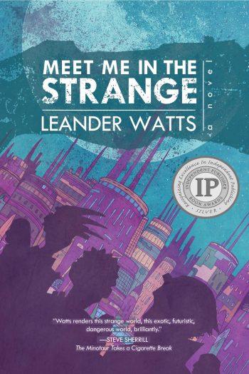 MEET ME IN THE STRANGE by Leander Watts
