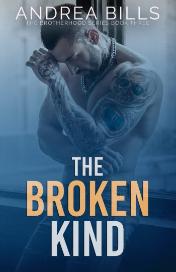 THE BROKEN KIND (The Brotherhood #3) by Andrea Bills