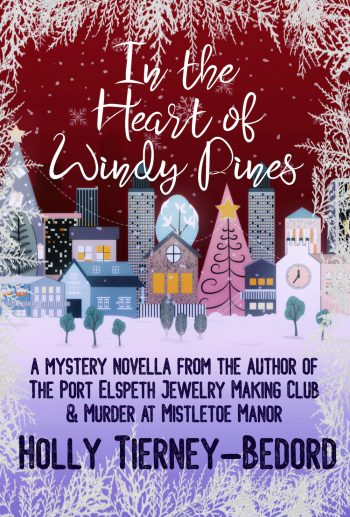 IN THE HEART OF WINDY PINES by Holly Tierney-Bedord