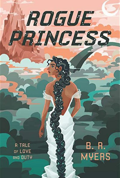 ROGUE PRINCESS by B.R. Myers