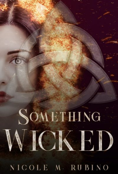 SOMETHING WICKED (Something Wicked #1) by Nicole M. Rubino
