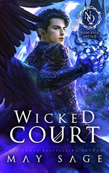 WICKED COURT (Noblesse Oblige Duet #1) by May Sage