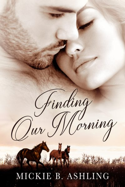 FINDING OUR MORNING by Mickie B. Ashling
