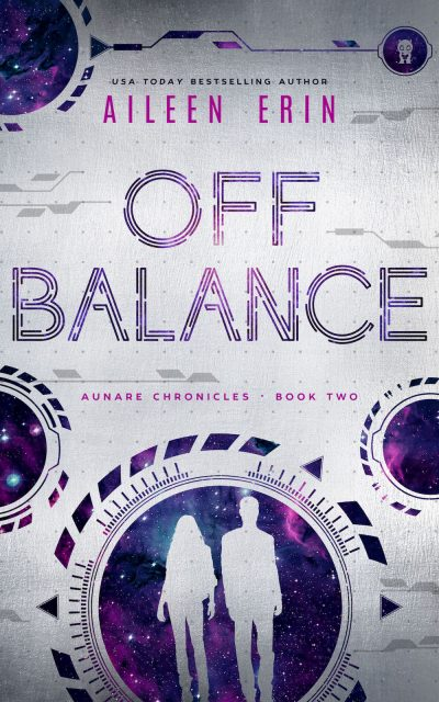OFF BALANCE (Aunare Chronicles #2) by Aileen Erin