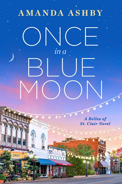 ONCE IN A BLUE MOON (Belles of St. Clair Series #2) by Amanda Ashby