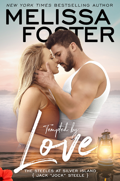 TEMPTED BY LOVE (The Steeles at Silver Island Series #1) by Melissa Foster