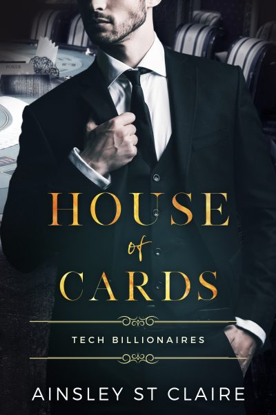 HOUSE OF CARDS (Tech Billionaires Series #1) by Ainsley St. Claire