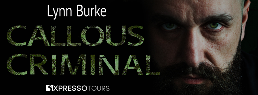 Cover Reveal for CALLOUS CRIMINAL, the third book in the adult romantic suspense series, Vicious Vipers, by Lynn Burke