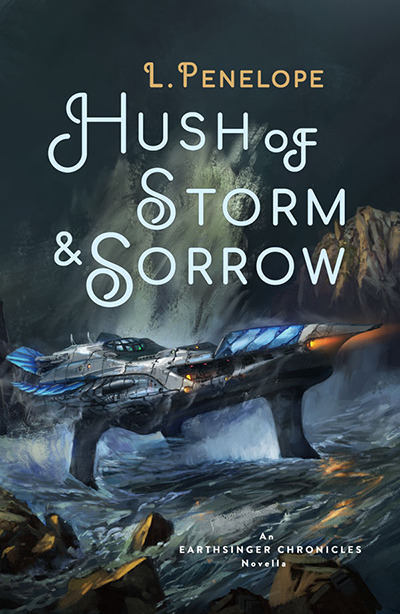 Cover for HUSH OF STORM & SORROW, a novella between books two and three in the adult fantasy series, Earthsinger Chronicles, by L. Penelope