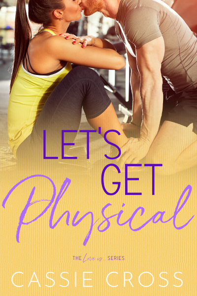 Cover for LET'S GET PHYSICAL, the second book in the adult contemporary romance series, Love Is..., by Cassie Cross