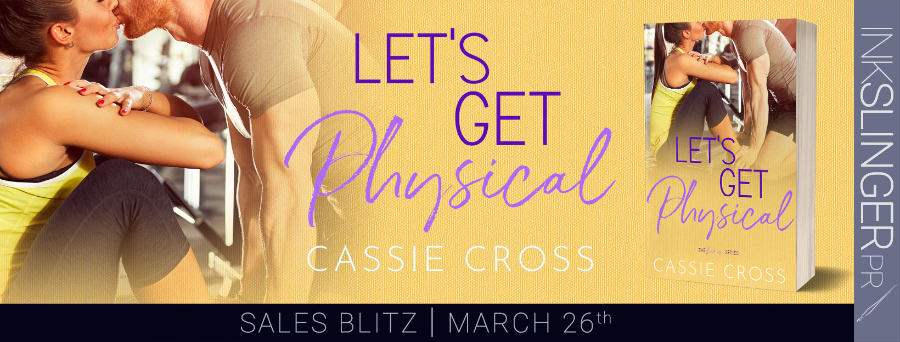 Today is release day for LET'S GET PHYSICAL, the second book in the adult contemporary romance series, Love Is..., by Cassie Cross