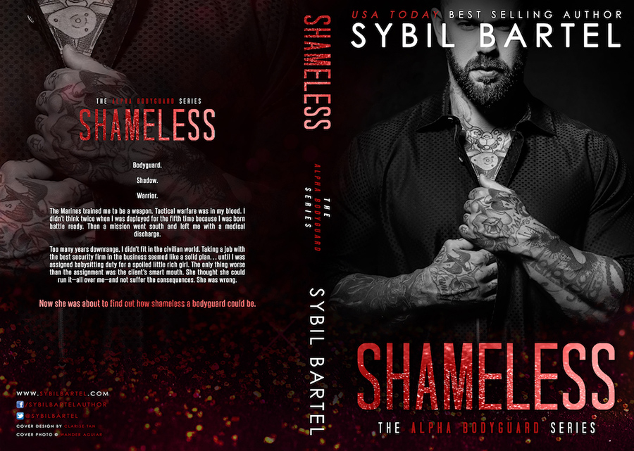 Full Cover for SHAMELESS, the eighth book in USA Today bestselling author, Sybil Bartel's adult contemporary romance/romantic suspense series, Alpha Bodyguard, releasing June 18, 2020