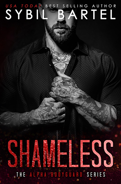 Cover for SHAMELESS, the eighth book in USA Today bestselling author, Sybil Bartel's adult contemporary romance/romantic suspense series, Alpha Bodyguard, releasing June 18, 2020