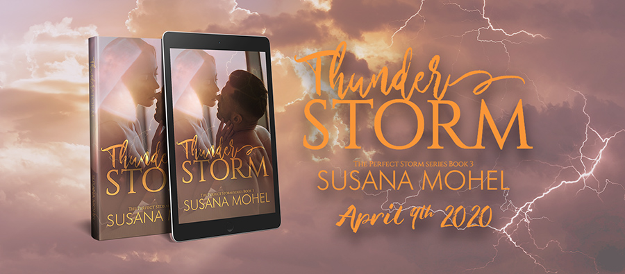 THUNDERSTORM, the third book in Susan Mohel's adult contemporary romance seres, The Perfect Storm, is releasing April 9, 2020