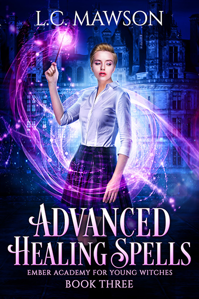 Cover for ADVANCED HEALING SPELLS, the third book in the young adult urban fantasy series, Ember Academy for Young Witches, by L.C. Mawson