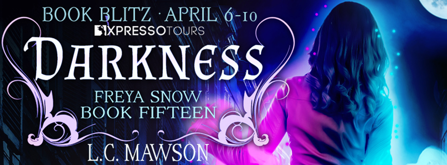 Welcome to the book blitz for DARKNESS, the 15th book in the adult urban fantasy series, Freya Snow, by L.C. Mawson