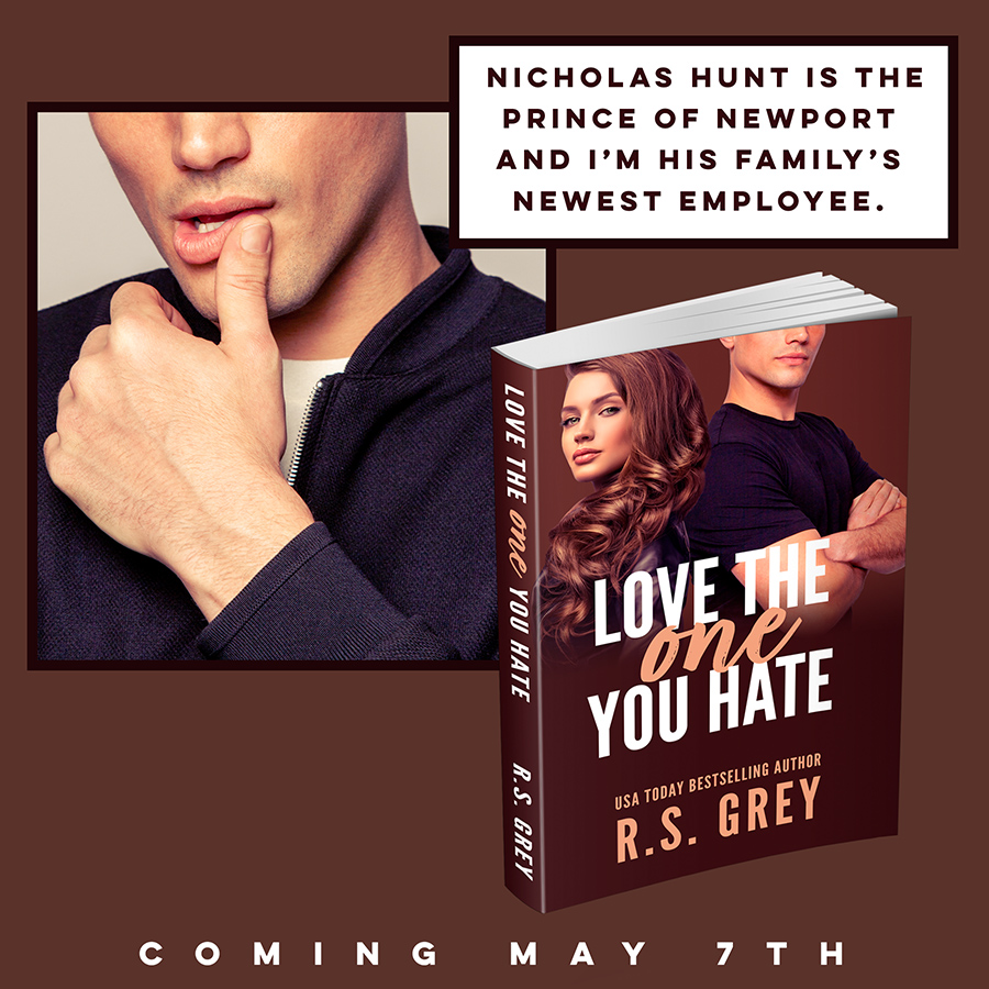 Teaser from LOVE THE ONE YOU HATE, a stand-alone contemporary romance/romantic comedy, by USA Today bestselling author, R.S. Grey, releasing May 7, 2020