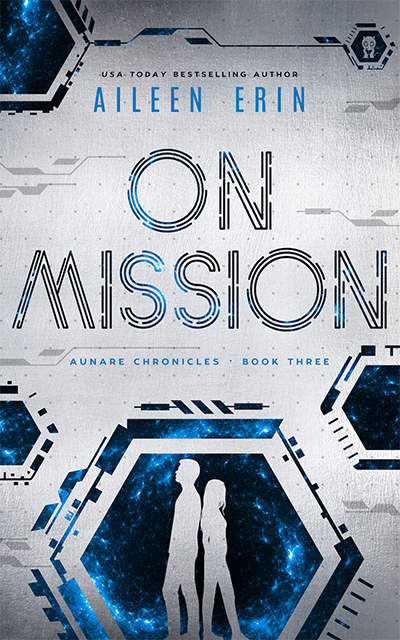 Cover to ON MISSION, the third book in the young adult dystopian series, Aunare Chronicles, by USA Today bestselling author, Aileen Erin, releasing December 15, 2020