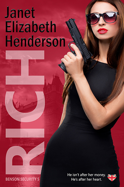 Cover to RICH, the fifth book in the adult romance/thriller series, Benson Security, by Janet Elizabeth Henderson