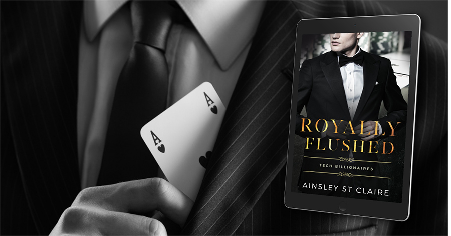 ROYALLY FLUSHED, the second book in the adult contemporary romance series, Tech Billionaires, by Ainsley St Claire