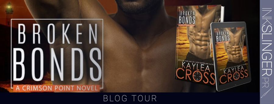 Welcome to the blog tour for BROKEN BONDS, the latest book in the adult romantic suspense/military romance series, Crimson Point, by New York Times and USA Today bestselling author, Kaylea Cross