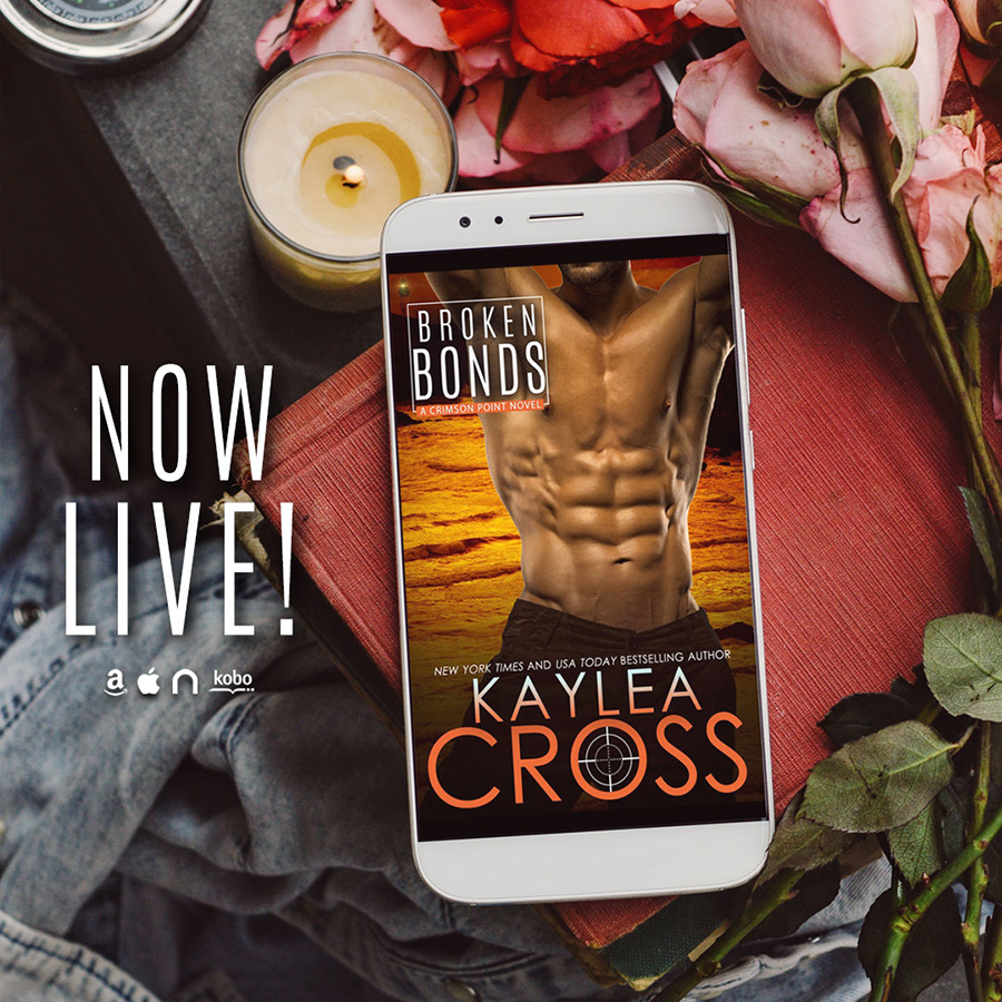 BROKEN BONDS, the latest book in the adult romantic suspense/military romance series, Crimson Point, by New York Times and USA Today bestselling author, Kaylea Cross is now live!